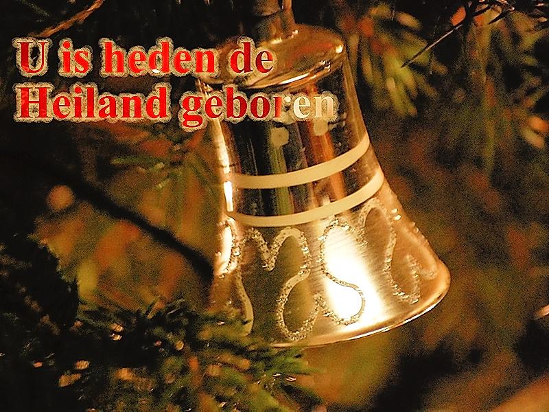 U is heden de Heiland geboren