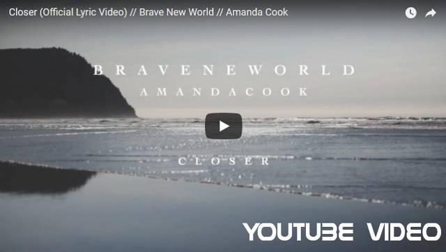 Closer (Official Lyric Video) // Brave New World // Amanda Cook